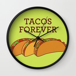 Tacos Forever  Wall Clock