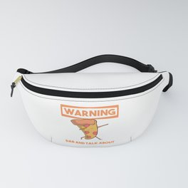 Pizza Lover, Warning May Spontaneously Dab And Talk About Pizza Fanny Pack