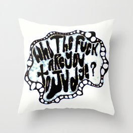 Who The fuck Are You To Judge? Throw Pillow