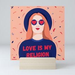 Love is my religion - she says Mini Art Print