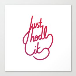 Just hodl it   [gradient] Canvas Print