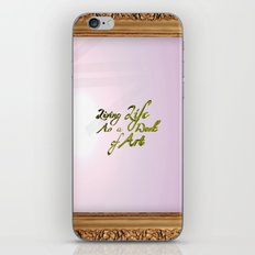 Living life as a work of art iPhone & iPod Skin