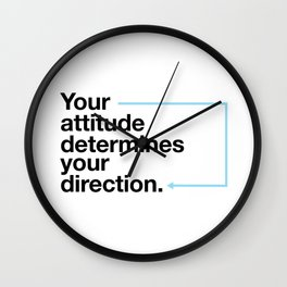 Attitude determines your direction Wall Clock