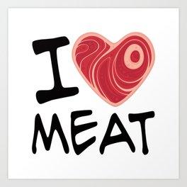 I Love Meat Art Print