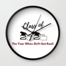 Class of 2020 - The Year When Sh#t Got Real! Wall Clock