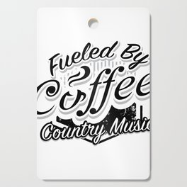 Coffee And Country Music Funny Musicians Gifts Cutting Board
