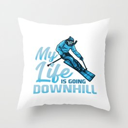 My Life Is Going Downhill I Winter Mountain Skiing graphic Throw Pillow