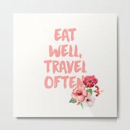 Eat Well Travel Often 2 Metal Print