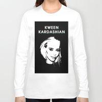 kardashian Long Sleeve T-shirts featuring KWEEN kardashian by Tiaguh