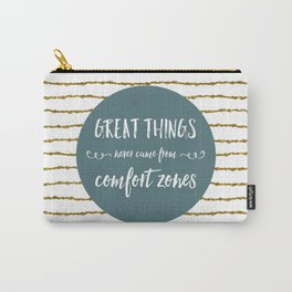 Comfort Zones Quote Carry-All Pouch