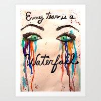 Every Tear is a Waterfall Art Print
