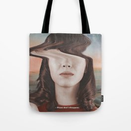 Please don't disappear Tote Bag