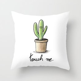 Touch me Throw Pillow