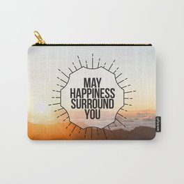 May Happiness Surround You Carry-All Pouch