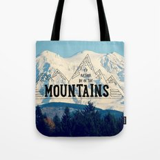 I'd Rather be in the Mountains Tote Bag