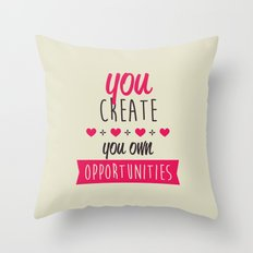 You create you own opportunities Throw Pillow