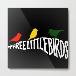 Three Little Birds Metal Print