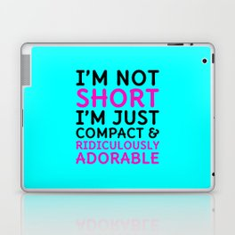 I'm Not Short I'm Just Compact & Ridiculously Adorable (Cyan) Laptop & iPad Skin