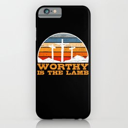 Wothy Is The Lamb Easter Sunday Holy Cross Jesus iPhone Case