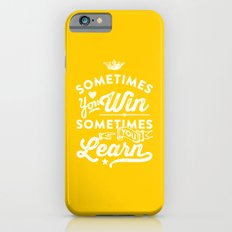 sometimes you win, sometimes you learn iPhone 6s Slim Case