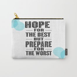 Hope for the best, but prepare for the worst Inspirational Motivational Quote Design Carry-All Pouch
