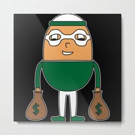 Egg Bank-Robber Metal Print
