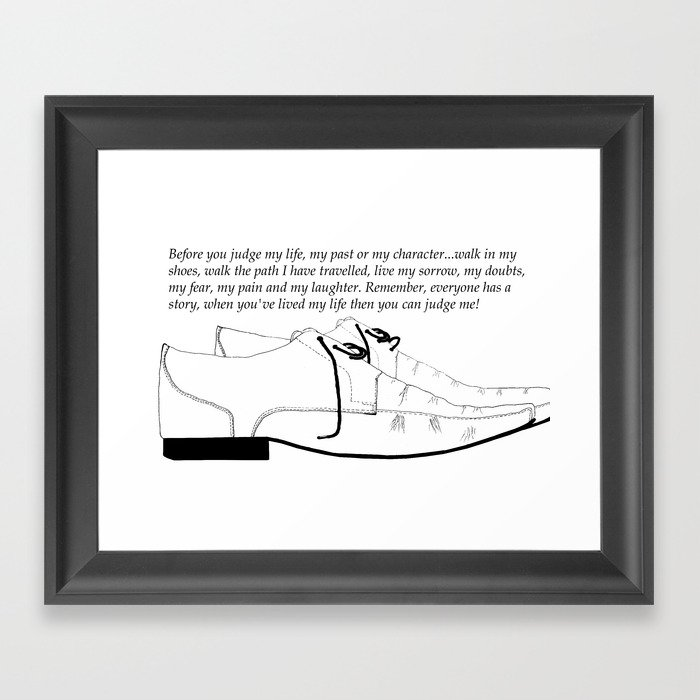 Walk In My Shoes Quotes Framed Art Print By Jimmy7 Society6