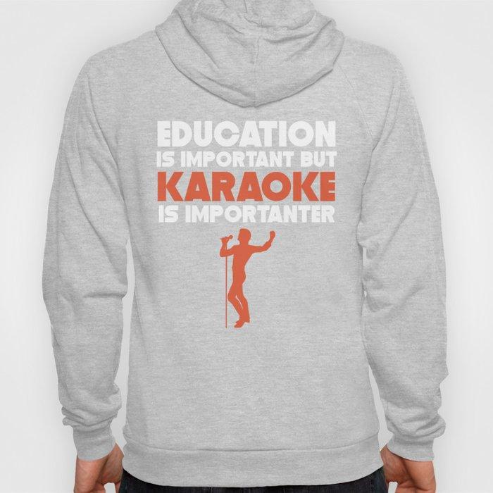 Education Is Important But Karaoke Is Importanter Hoody