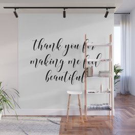 Thank You For Making Me Feel Beautiful Wall Mural