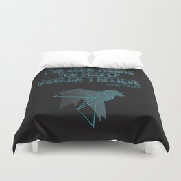 I´ve seen things you people woudn´t believe Duvet Cover
