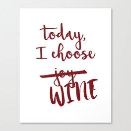 Today, I choose WINE-MERLOT Canvas Print