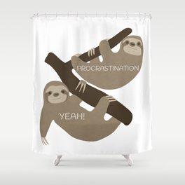 Procrastination Yeah! Shower Curtain