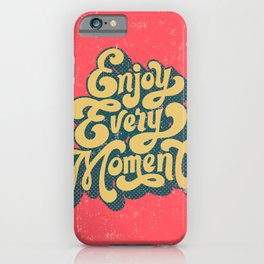70s Vintage Typography Enjoy Every Moment iPhone Case