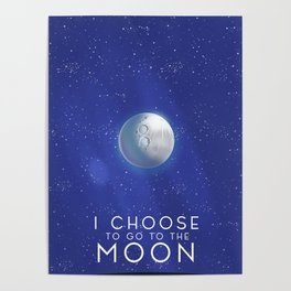 I Choose to go to the Moon. Poster