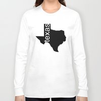 texas Long Sleeve T-shirts featuring Texas by Isabel Moreno-Garcia