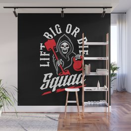 Lift Big Or Die Squad Wall Mural