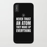 physics iPhone & iPod Cases featuring NEVER TRUST AN ATOM THEY MAKE UP EVERYTHING (Black & White) by CreativeAngel