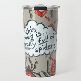 My Mug is Full of Spiders Travel Mug