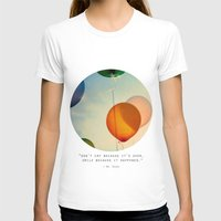 happiness T-shirts featuring Happiness... by Alicia Bock