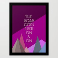 The Road Goes Ever On And On J.R.R. Tolkien The Hobbit Quote Art Print