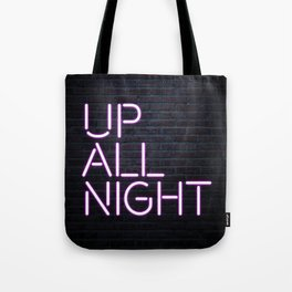 up all night neon Tote Bag