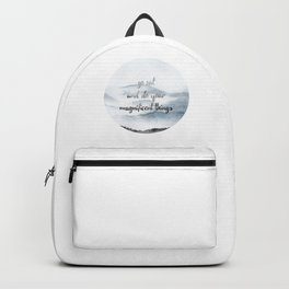 do your magnificent things Backpack