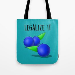 Legalize The Blueberries! Tote Bag