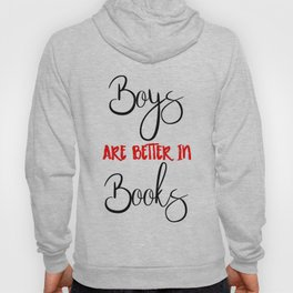 Boys are better in Books Hoody