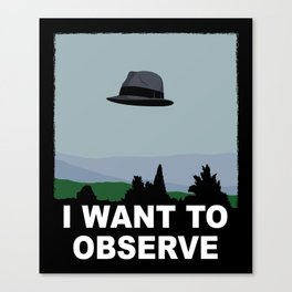 I Want to Observe Canvas Print