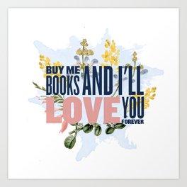 Buy me books! Art Print