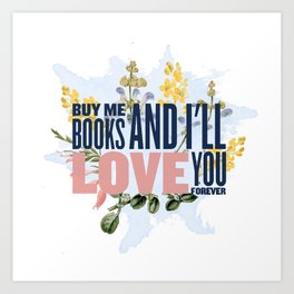 Buy me books! Art Print