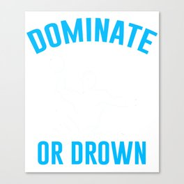 Funny T-Shirt For Water Polo Lover. Canvas Print
