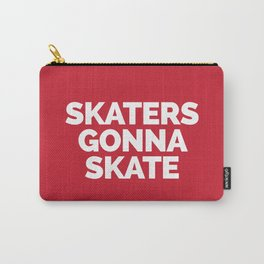 Skaters Gonna Skate Quote Carry-All Pouch