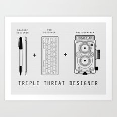 Triple Threat Designer Art Print